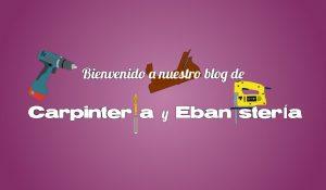Herramientas que dan bienvenida a nuestro blog de carpintería y ebanistería.
